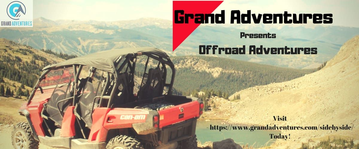 Off Road Side by Side ATV adventures at Grandadventures.com