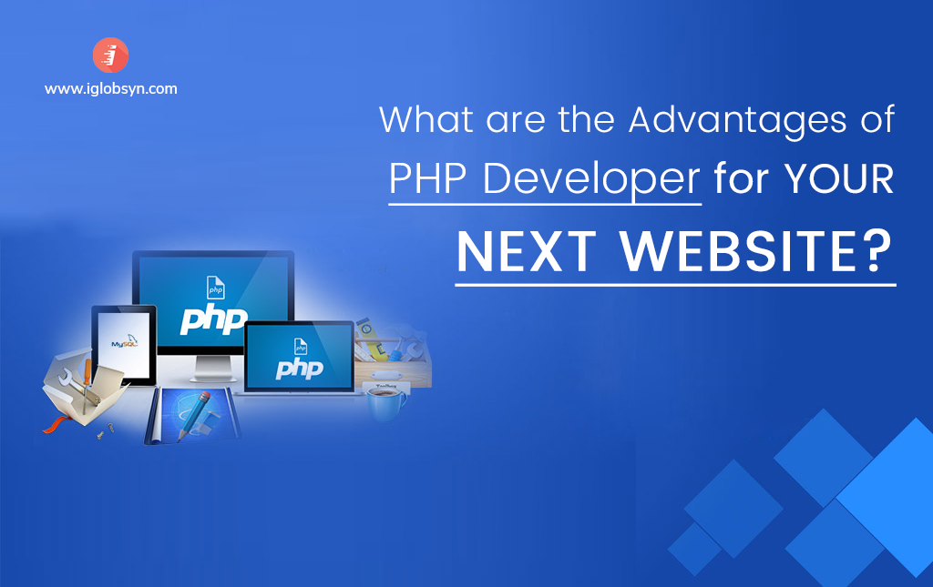 Advantages of Hiring PHP Developer for your Website Project