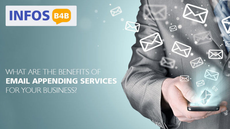 What are the benefits of Email Appending Services for your Business?