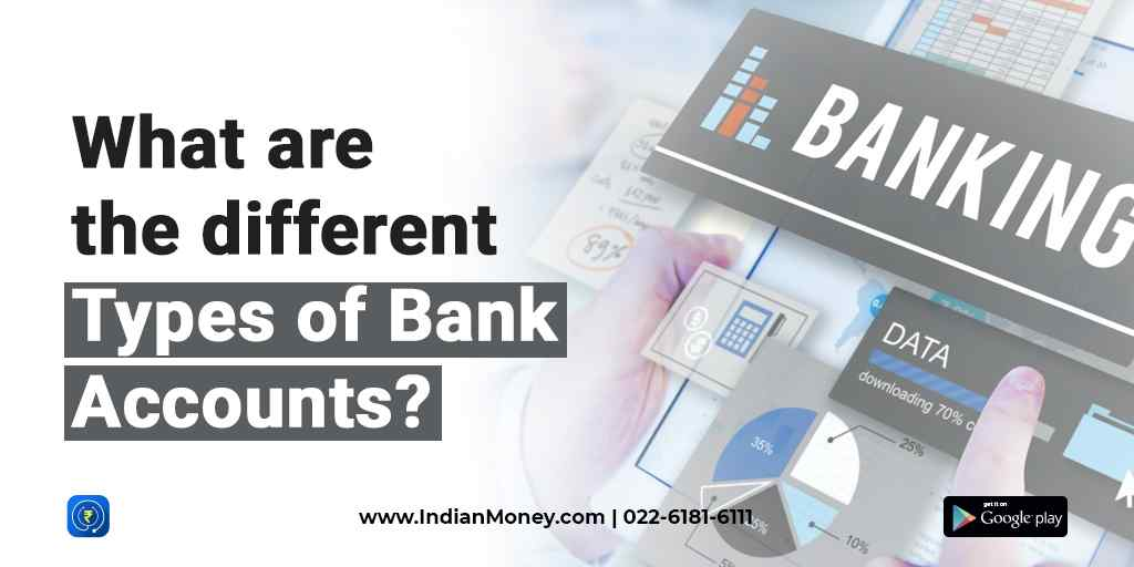 What are the Different Types of Bank Accounts?