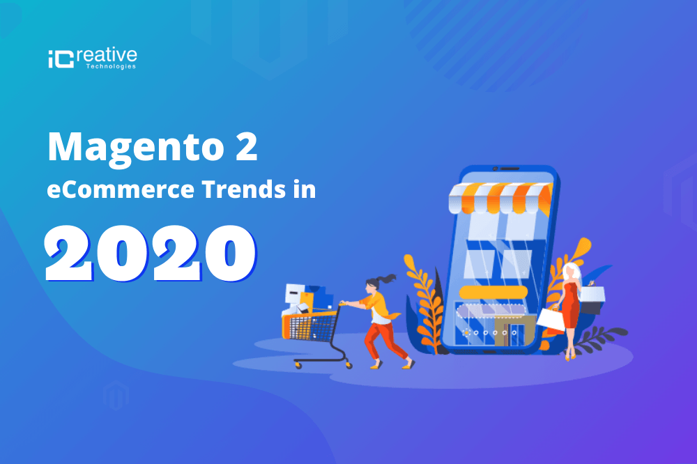 What eCommerce trend will add value to your Magento2 site in 2020?