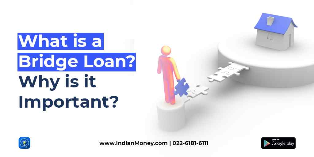 What is a Bridge Loan? Why is it Important?