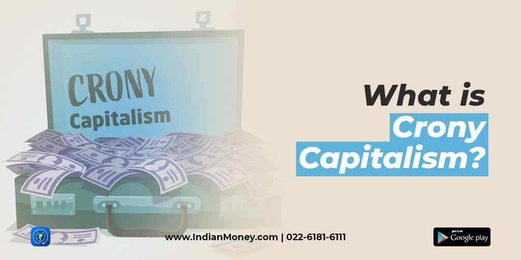 What is Crony Capitalism? How Crony Capitalism Affects India?