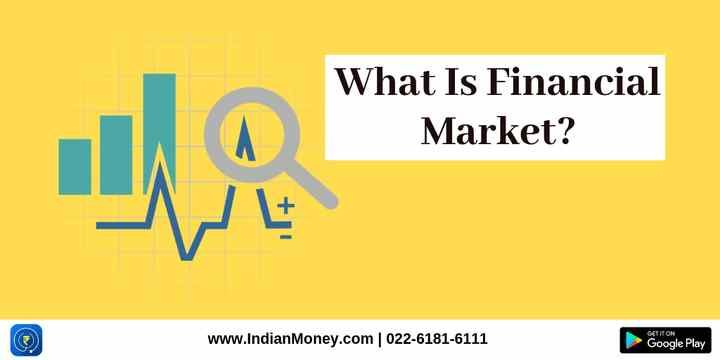 What Is Financial Market?