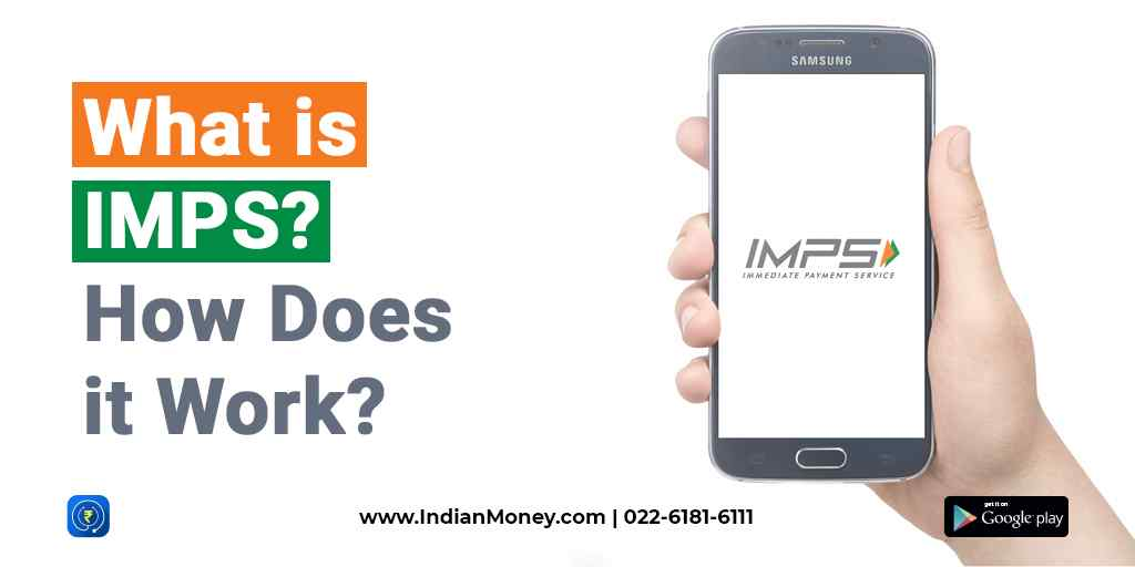 What is IMPS? How Does It Work?