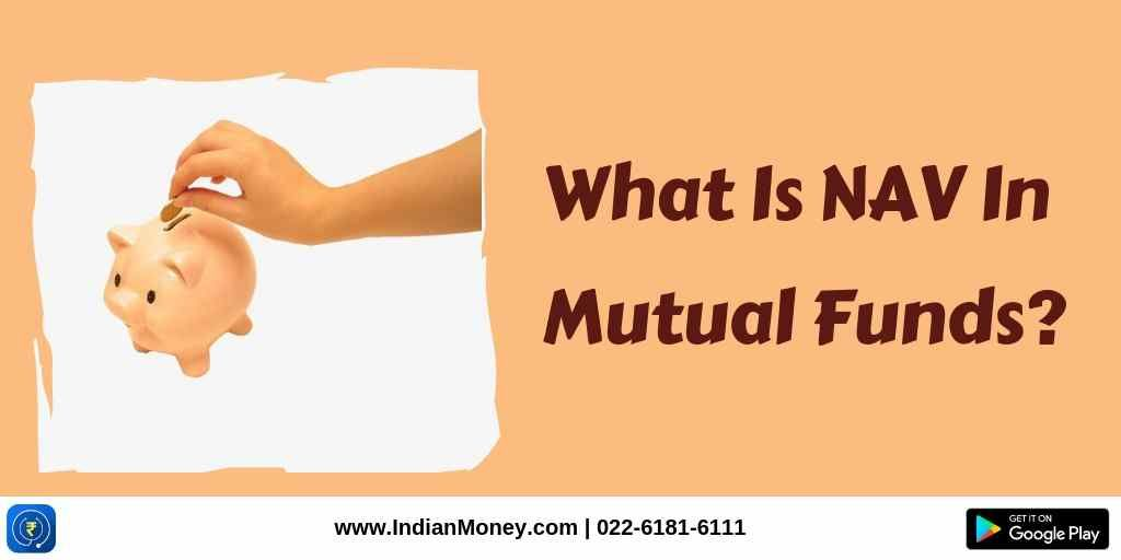 What Is NAV In Mutual Funds?