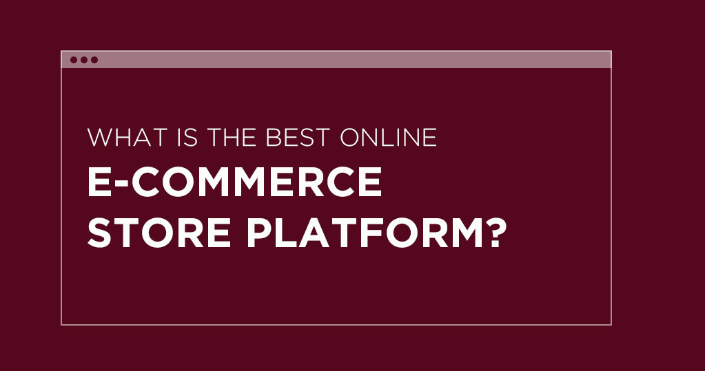 WordPress- What is the Best Online E-commerce Store Platform?