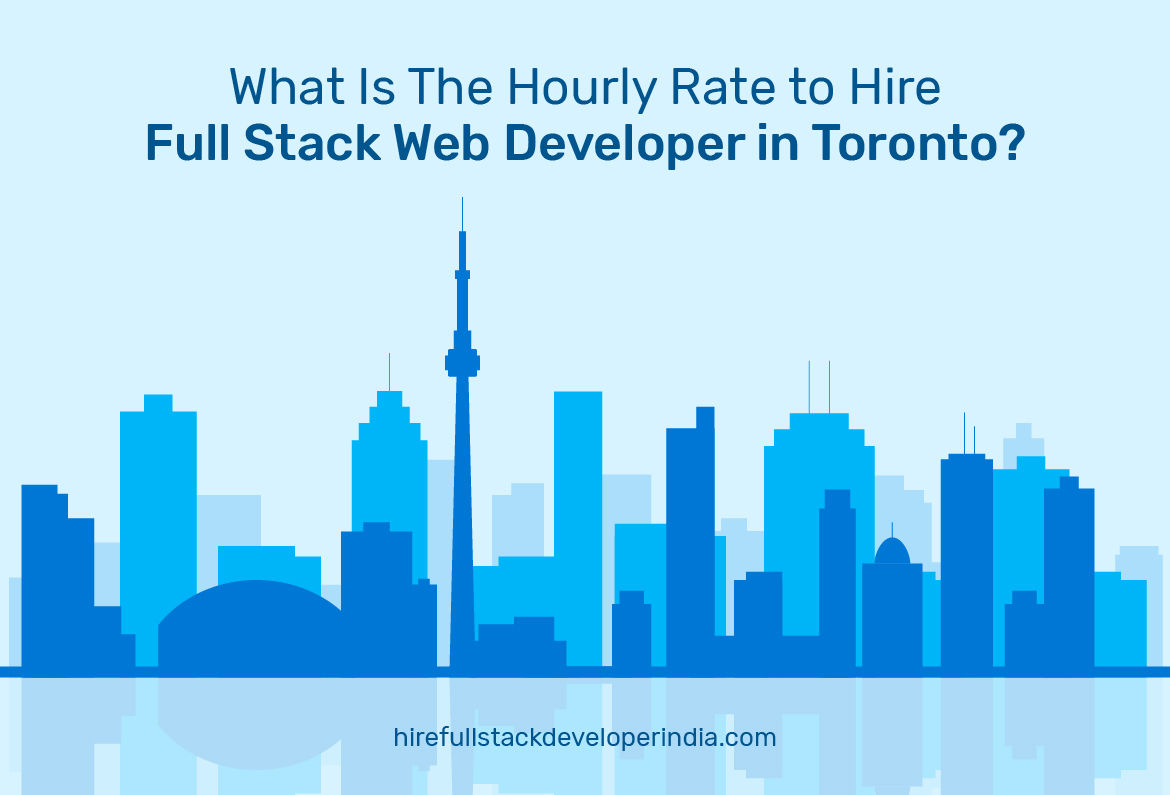 Hourly Rate to Hiring Web Development Company in Toronto, Canada