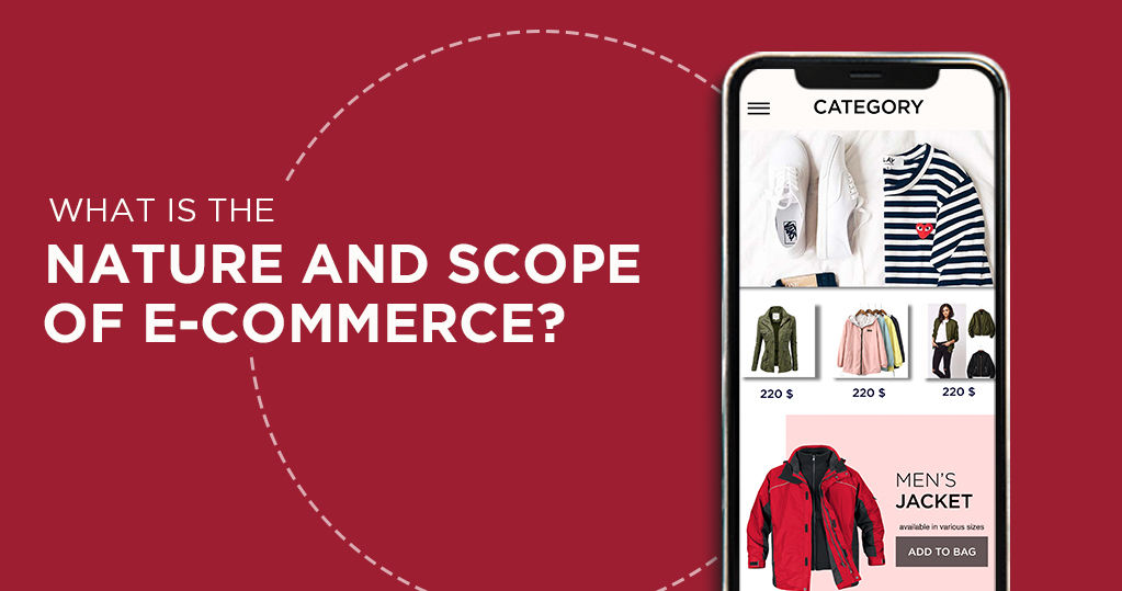 What is the Nature and Scope of Ecommerce?