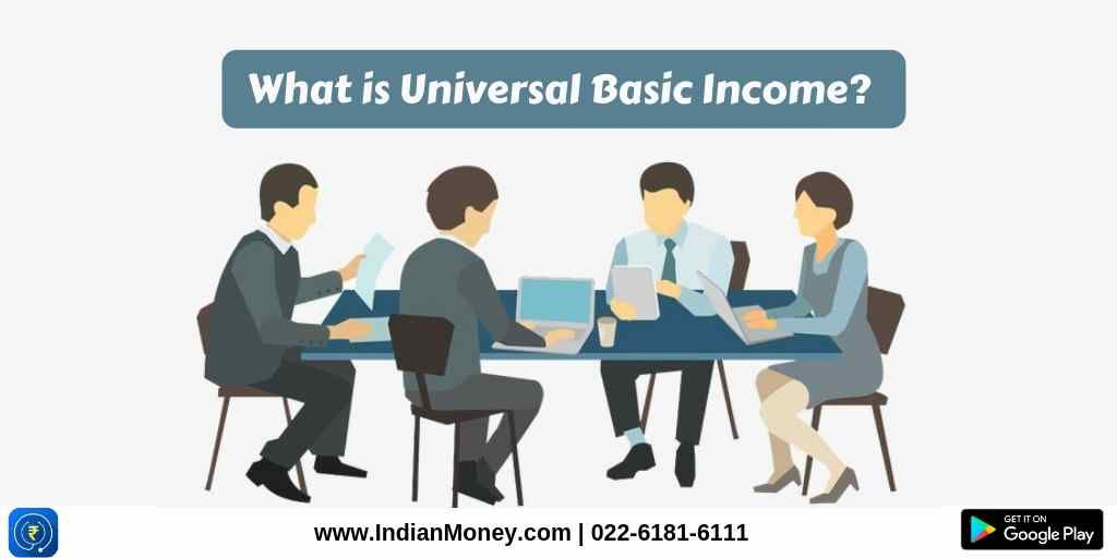 What is Universal Basic Income? | IndianMoney