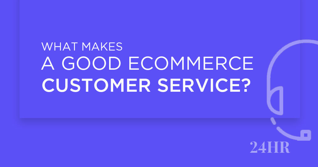 What Makes an Excellent Ecommerce Customer Service?