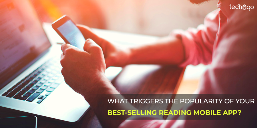 What Triggers The Popularity Of Your Best-Selling Reading Mobile App?