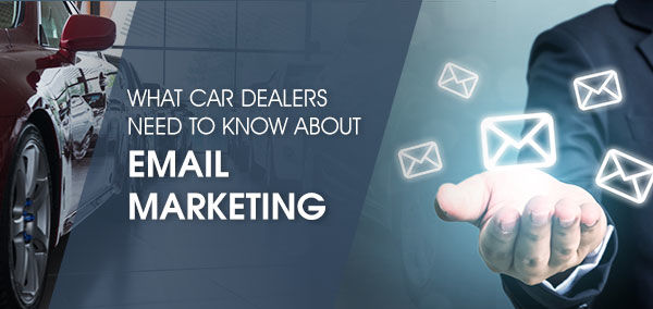What Car Dealers Need to Know About Email Marketing | izmocars