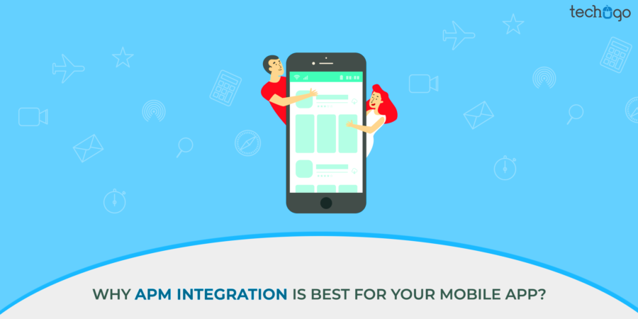 Why APM Integration Is Best For Your Mobile App?