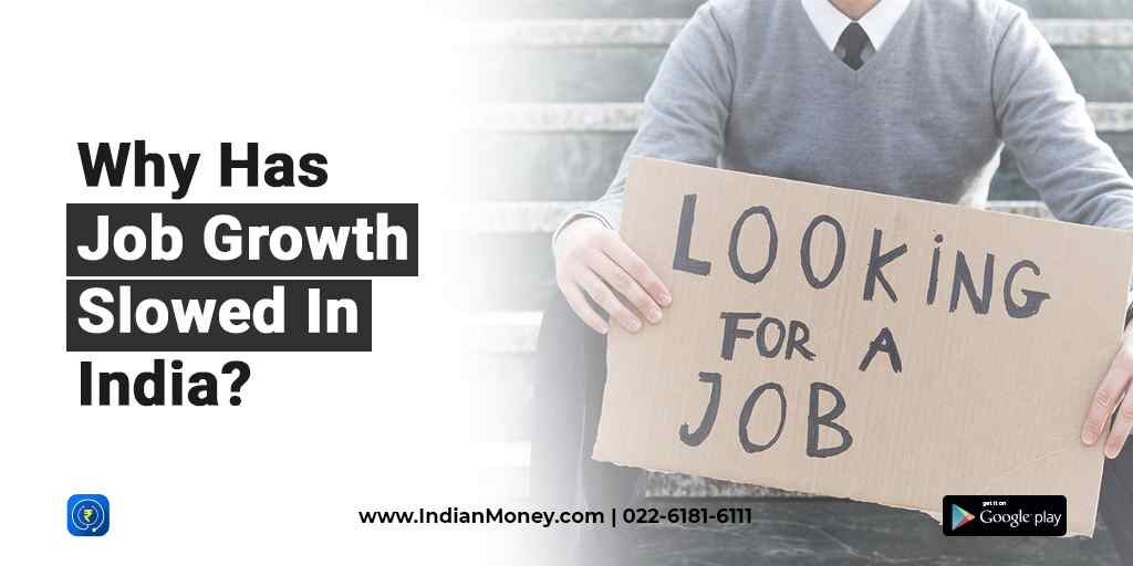 Why Has Job Growth Slowed In India?