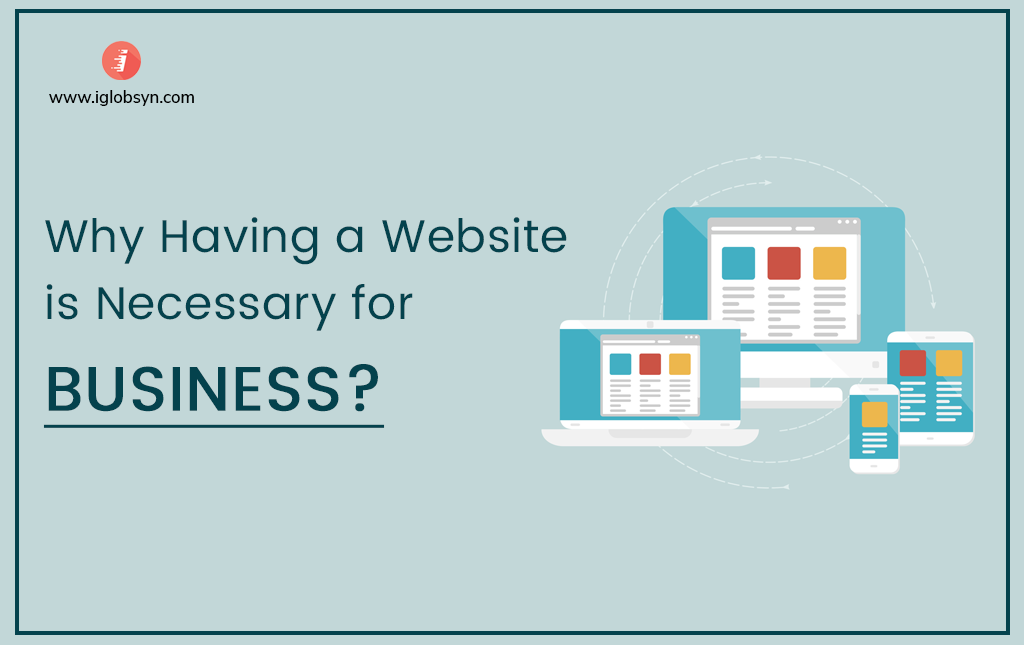 Website Development - Top Reasons Why Your Business Need A Creative Website?