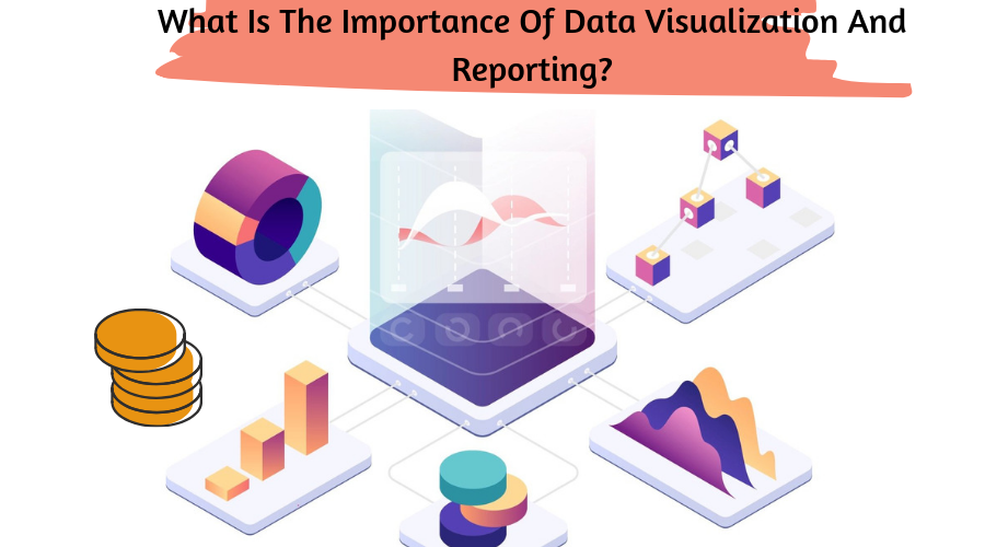 What is The Importance of Data Visualization and Reporting? - AI TIME JOURNAL