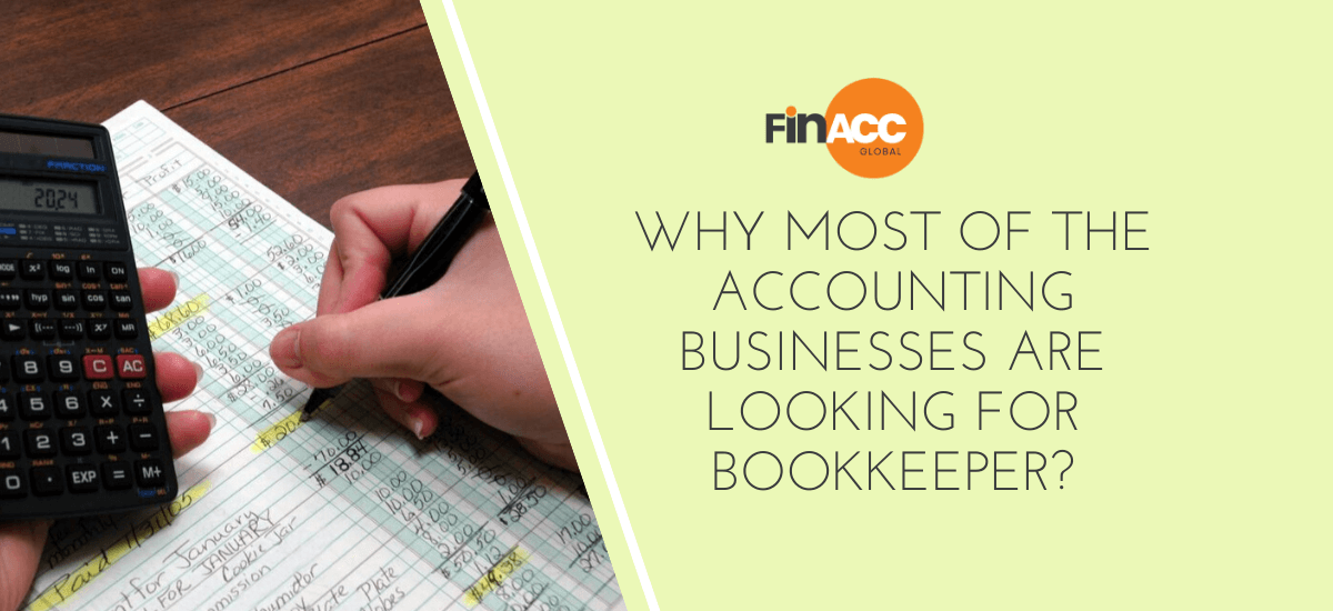 Why most of the Accounting Businesses are looking for Bookkeeper? - finaccglobal