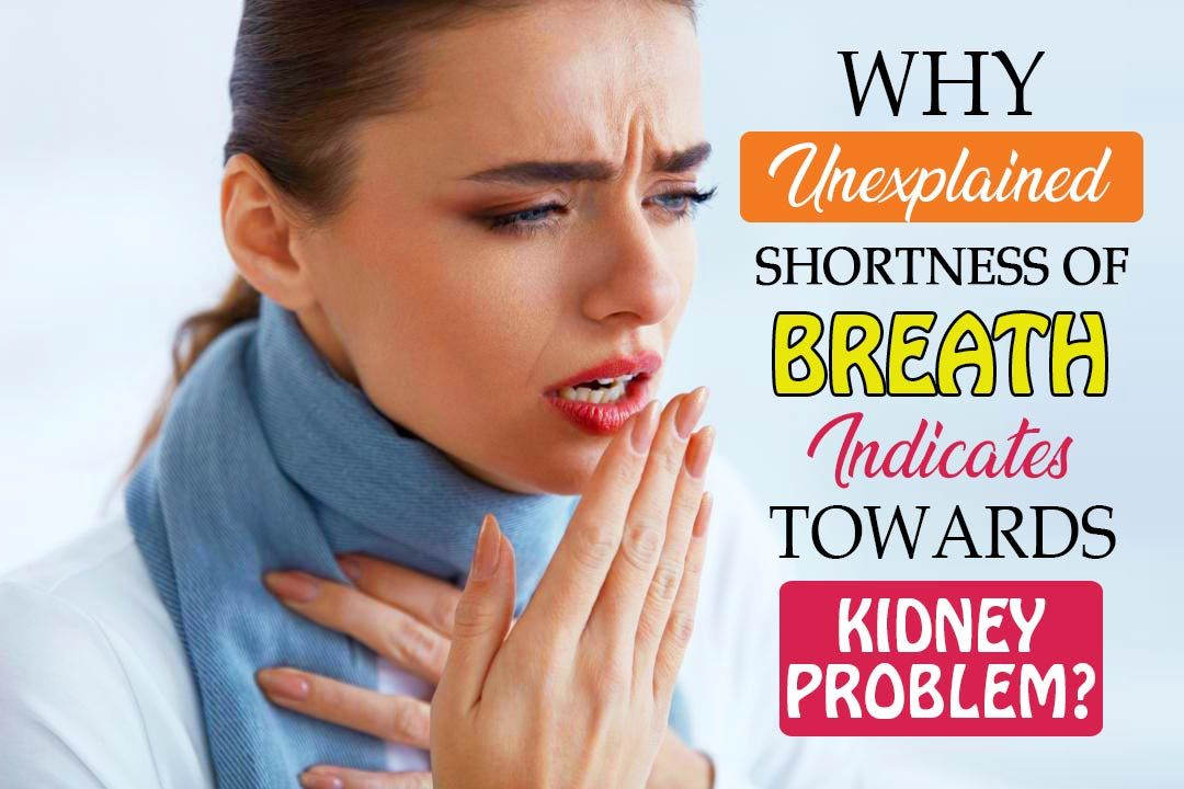 Unexplained Shortness of Breath May Indicate Kidney Problems