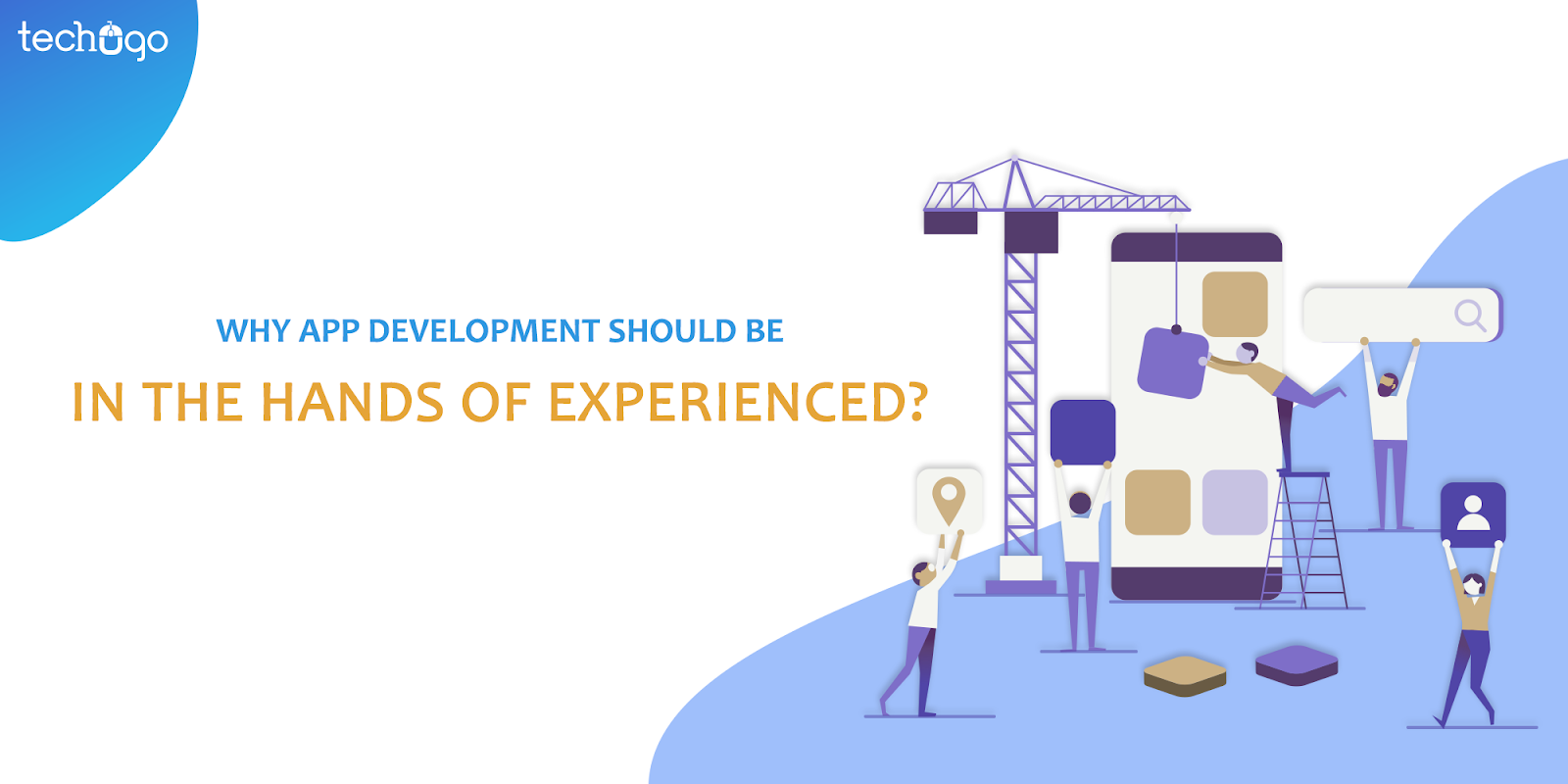 Why App Development Should Be In The Hands Of Experienced?
