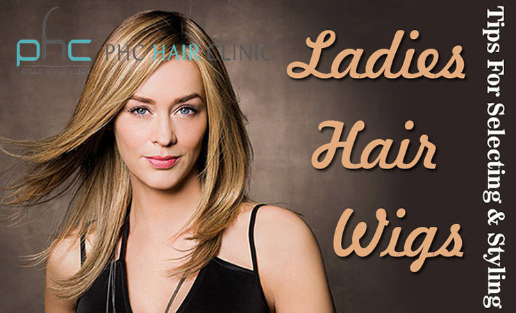 Important Tips for Selecting & Styling Ladies Hair Wigs You Always Wanted