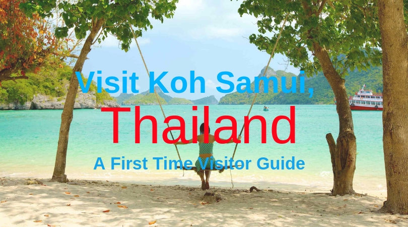 Are you a First Time Tourist to Koh Samui, Thailand? A Survival Guide