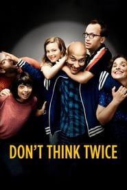 Don't Think Twice (2016) - Nonton Movie QQCinema21 - Nonton Movie QQCinema21