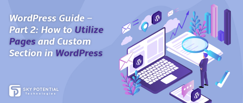 WordPress Guide – Part 2: How to Utilize Pages and Custom Section in WordPress – Worldwide Tech Things