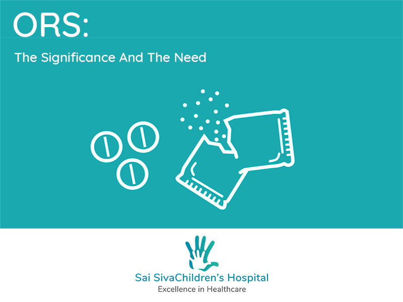 What Is ORS | ORS Benefits | Sai Siva Children's Hospital