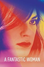 A Fantastic Woman (2017) - Nonton Movie QQCinema21 - Nonton Movie QQCinema21