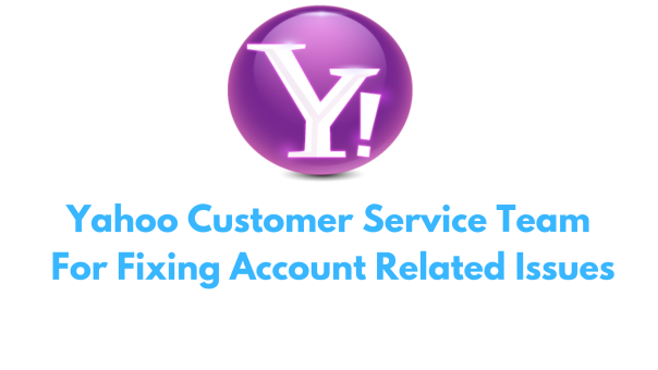 Yahoo Customer Service Team For Fixing Account Related Issues