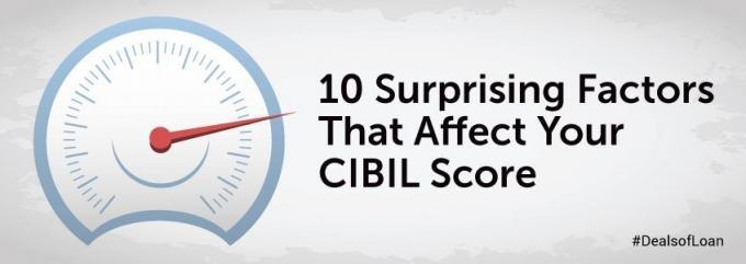 10 Surprising Factors to Consider That Affect Your CIBIL Score | DealsOfLoan