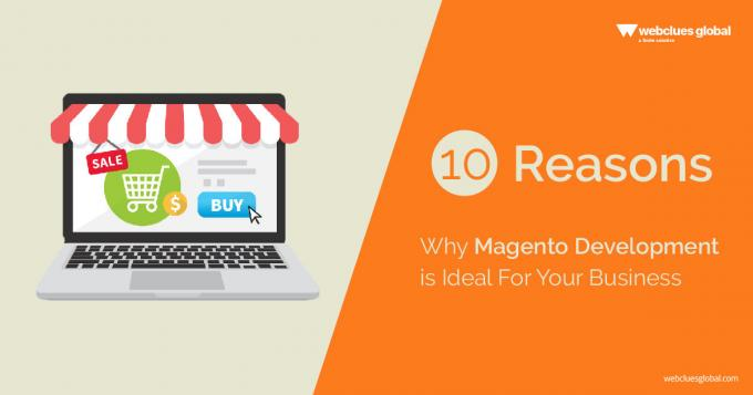 10 Reasons Why Magento Development is The Ideal For Your Business