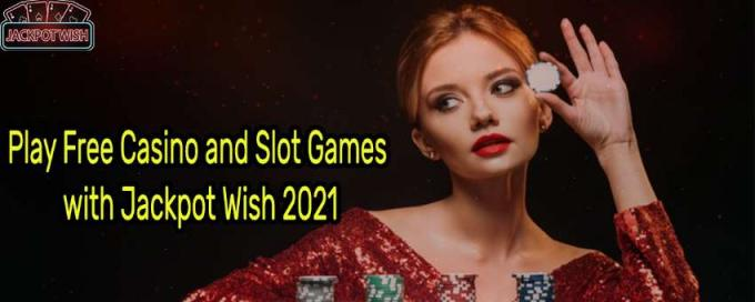 Play Free Casino and Slot Games with Jackpot Wish 2021 - Mohit Sharma | Launchora
