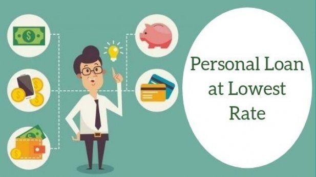 How to get a personal loan at lowest rate? Article - ArticleTed -  News and Articles
