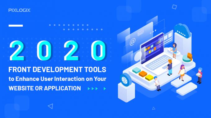 2020 Front Development Tools to Enhance User Interaction   Pixlogix