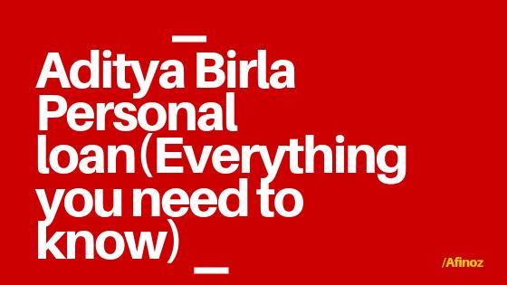 OKEYNOTES - You need to know before applying for Aditya Birla Personal loan