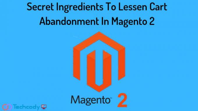 Magento 2: Secret Ingredients To Lessen Cart Abandonment | Techcody