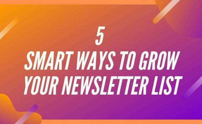 5 Smart Ways to Grow Newsletter List   Create Email List