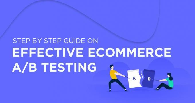 A Step by Step Guide on Effective Ecommerce A-B Testing
