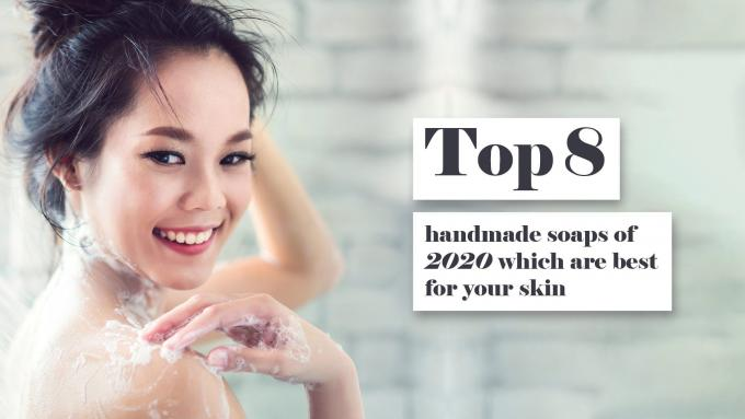 Top 8 handmade soaps of 2020 which are best for your skin - Rivona