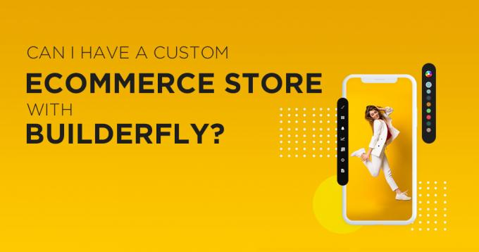 Weebly- Can I have a custom e-commerce store with Builderfly?