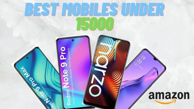 Best Mobiles under 15000 - Best Product Reviews | Productlogy