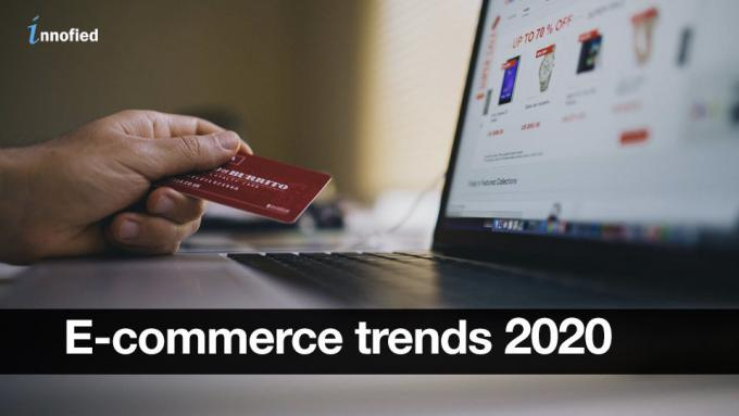 Ecommerce Trends in 2020 - What To Expect - Innofied