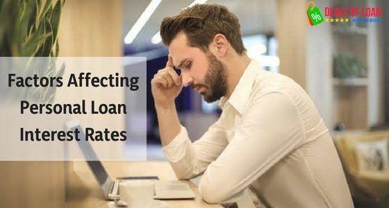 What Factors Affect your Personal Loans Interest Rates? – DealsOfLoan