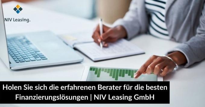 Holen Sie sich die erfahrenen Berater für die besten Finanzierungslösungen | NIV Leasing GmbH