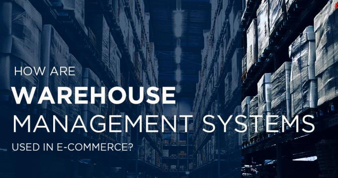 How are Warehouse Management Systems Used in E-commerce?