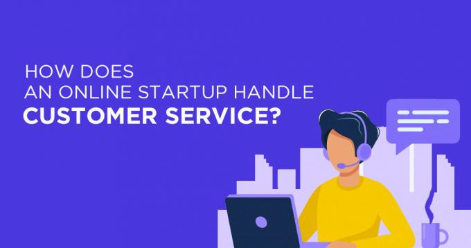 How Does an Online Startup Handle Customer Service?