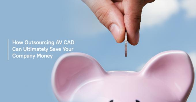 How Outsourcing AV CAD Can Ultimately Save Your Company Money