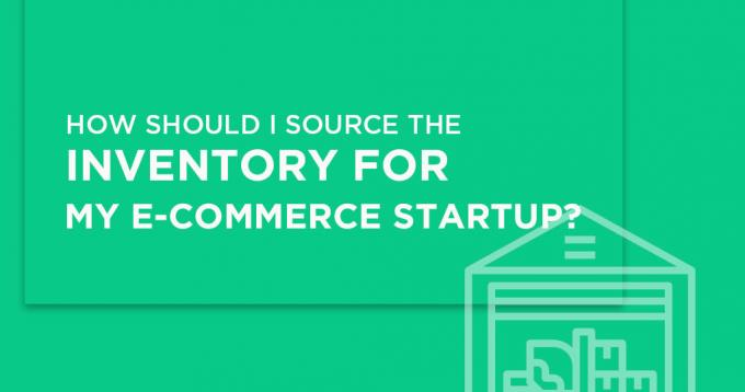 How should I Source the Inventory for my Ecommerce Startup?